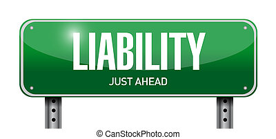 liability road sign illustration design over a white...