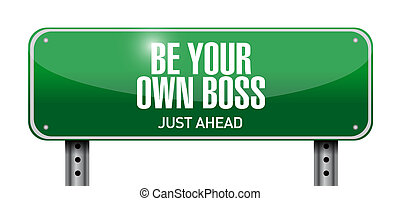 be your own boss sign illustration design over a white...