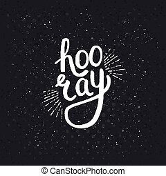 Stylish Hooray Text on Abstract Black Background - Stylish...