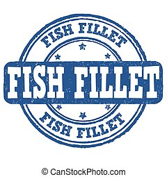 Fish fillet stamp - Fish fillet grunge rubber stamp on white...