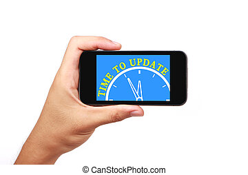 Time to update - Hand is holding the smartphone of time to...