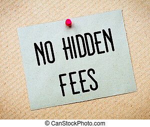 No Hidden Fees Message - Recycled paper note pinned on cork...