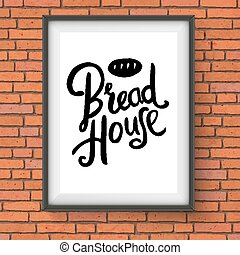 Bread House Bakery Sign on Red Brick Wall - Vector...