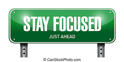stay focused road sign illustration design over white