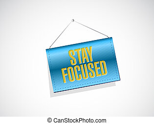 stay focused hanging banner illustration design over white