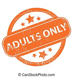 Adults only grunge icon - Adults only orange grunge rubber...
