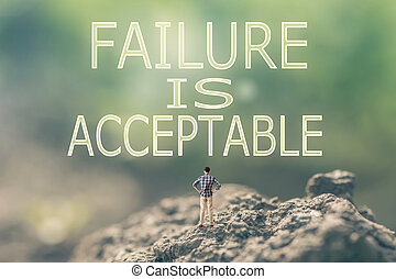 Failure is Acceptable - Concept of with a person stand in...