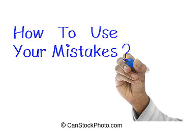 how to use your mistake , written on transparent wipe board,...