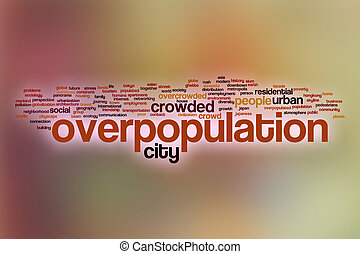 Overpopulation word cloud with abstract background -...
