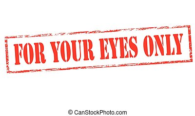 For your eyes only - Stamp with text for your eyes only...