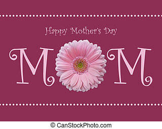 Happy Mothers Day mom pink daisy - Happy Mothers day mom...