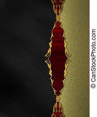 Black background with gold edge with a red insert. Design...