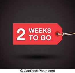 two week to go sign