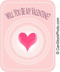 Valentines card with text Will you be my Valentine -...