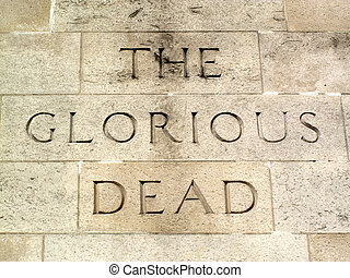 Cenotaph Script - The inscription The Glorious Dead on the...