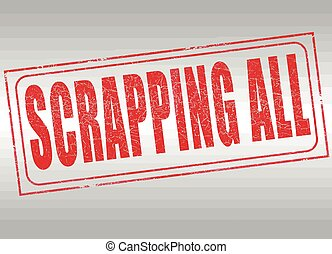scrapping all stamp - grunge stamp with text scrapping all...
