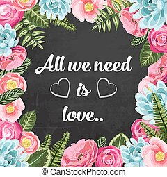 All we need is love pahrse with painted flowers on...
