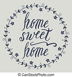 Home sweet home lettering, vector illustration - Home sweet...