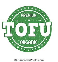Tofu stamp - Tofu grunge rubber stamp on white background,...