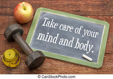 Take care of your mind and body - slate blackboard sign...