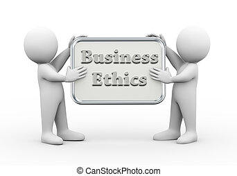 3d people holding board business ethics - 3d illustration of...