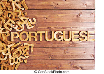Word portuguese made with wooden letters - Word portuguese...