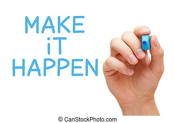 Make it Happen Blue Marker - Hand writing Make it Happen...