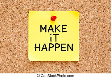 Make it Happen Sticky Note - Make it Happen handwritten on...