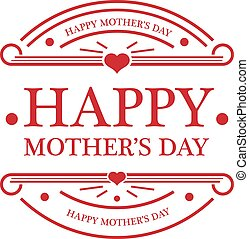 Happy Mothers Day Emblem - Happy mothers day emblem isolated...