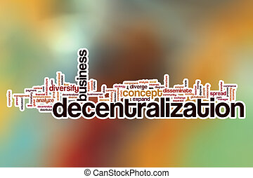 Decentralization word cloud with abstract background -...