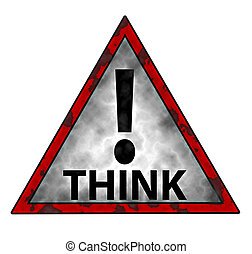 Think - Danger triangle sign (think) isolated