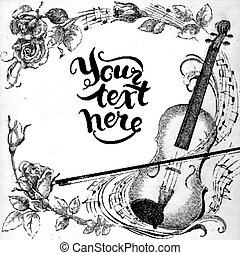 Violin and roses - Perfect hand drawn illustration with...