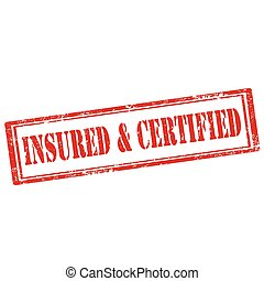 Insured and Certified-stamp - Grunge rubber stamp with text...