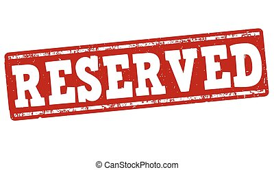 Reserved stamp - Reserved grunge rubber stamp on white...