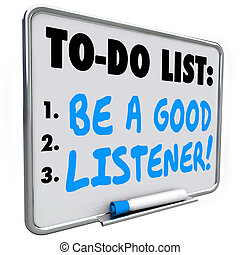 Be a Good Listener To Do List Reminder Hear Learn Understand