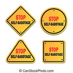 stop self-sabotage - roadsigns - suitable for warning signs
