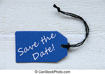 Blue Label With English Text Save The Date - Blue Label Or...