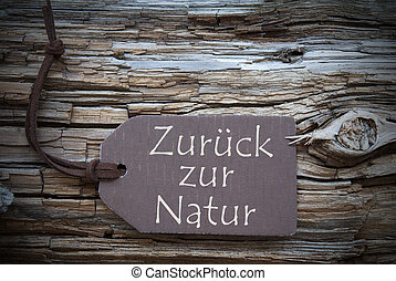 Zurueck Zur Natur Means Back To Nature On Brown Label - One...