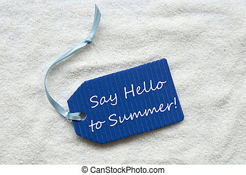 Say Hello To Summer On Blue Label Sand Background - One Blue...