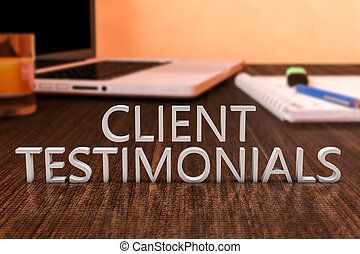 Client Testimonials - letters on wooden desk with laptop...