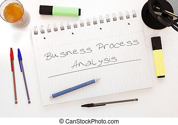 Business Process Analysis - handwritten text in a notebook...