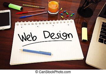 Web Design - handwritten text in a notebook on a desk - 3d...