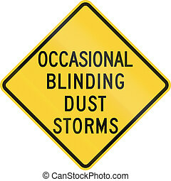 Occasional Blinding Dust Storms - US warning traffic sign:...