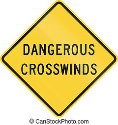 Dangerous Crosswinds - US road warning sign: Dangerous...