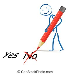 Stickman Red Pen Yes No - Stickmen with pencil and red pen...