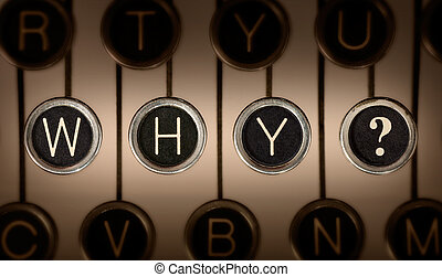 Old Style Why? - Close up of old manual typewriter keyboard...