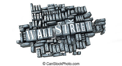 Wall Street in print - The words Wall Street written in...