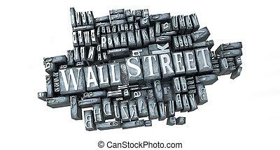 Wall Street in print - The words Wall Street written in...