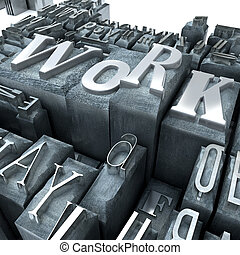 Industrial work - The word work written in print letter...