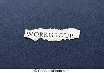 Workgroup - A scrap of paper with the word workgroup